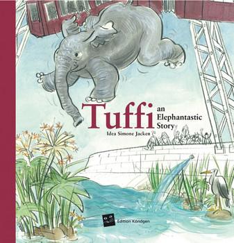 Tuffi. An elephantastic story - Catherine Lauer-Walker  [Gebundene Ausgabe]