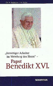 """""""Demütiger Arbeiter im Weinberg des Herrn"""" - Papst Benedikt XVI [Gebundene Ausgabe]"""