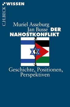 Der Nahostkonflikt. Geschichte, Positionen, Perspektiven - Jan Busse  [Taschenbuch]