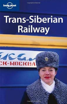Trans-Siberian Railway (Lonely Planet Trans-Siberian Railway) - Simon Richmond
