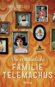 Die erstaunliche Familie Telemachus - Daryl Gregory  [Gebundene Ausgabe]