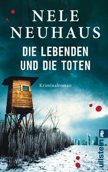 Die Lebenden und die Toten: Bodenstein-Kirchhoff 7 - Nele Neuhaus