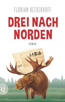 Drei nach Norden: Roman - Beckerhoff, Florian