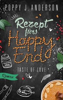 Taste of Love - Rezept fürs Happy End. Roman - Poppy J. Anderson  [Taschenbuch]