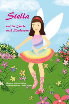 Stella und die Suche nach Zauberwurz - Manuela Schütze-Spöhrer