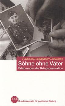 Söhne ohne Väter: Erfahrungen der Kriegsgeneration - Hermann Schulz, Hartmut Radebold, Jürgen Reulecke [Taschenbuch]