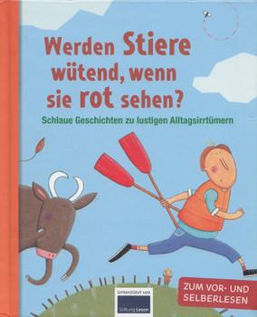 Werden Stiere wütend, wenn sie rot sehen? - Schlaue Geschichten zu lustigen Alltagsirrtümern - Christian Dreller [Gebundene Ausgabe]