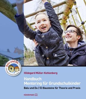 Handbuch Mentoring für Grundschulkinder. Balu und Dund 53 Bausteine für Theorie und Praxis - Hildegard Müller-Kohlenberg  [Taschenbuch]