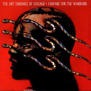 Art Ensemble of Chicago - Fanfare for the Warriors