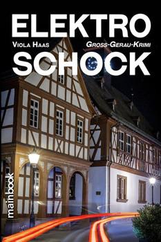 Elektro-Schock. Groß-Gerau-Krimi - Viola Haas  [Taschenbuch]