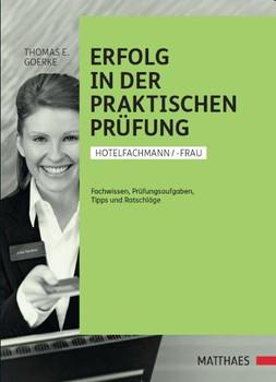 Erfolg in der praktischen Prüfung Hotelfachfrau/-mann - Thomas E. Goerke
