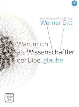 Warum ich als Wissenschaftler der Bibel glaube - Werner Gitt [Audio DVD]