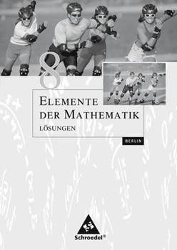 Elemente der Mathematik SI / Elemente der Mathematik SI - Ausgabe 2006 für Berlin. Ausgabe 2006 für Berlin / Lösungen 8 [Taschenbuch]