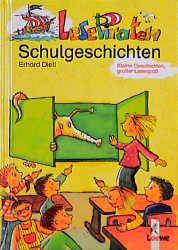 Lesepiraten Schulgeschichten: Kleine Geschichten, großer Lesespaß - Erhard Dietl