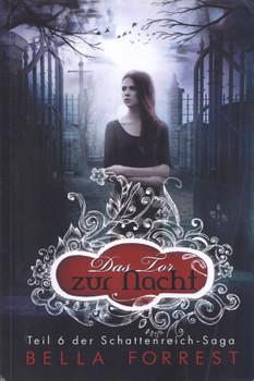 Das Schattenreich der Vampire 6: Das Tor zur Nacht - Bella Forrest [Taschenbuch]