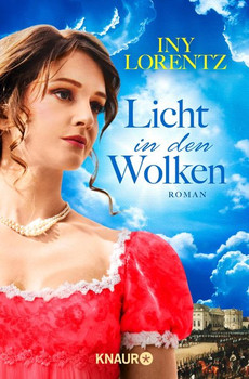 Licht in den Wolken. Roman - Iny Lorentz  [Taschenbuch]