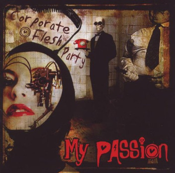 My Passion - Corporate Flesh Party