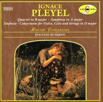 Moscow Concertino - Ignace Pleyel: Quartett H-Dur / Sinfonie A-Dur / Sinfonia-Concertante