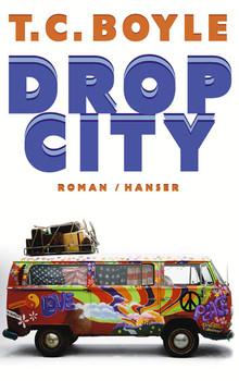 Drop City - T. C. Boyle