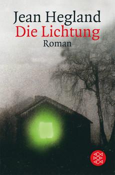 Die Lichtung. - Jean Hegland