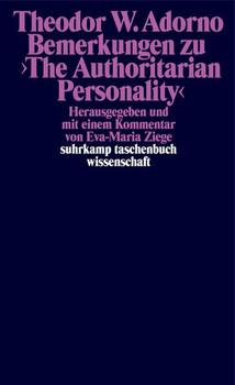 Bemerkungen zu ›The Authoritarian Personality‹. und weitere Texte - Theodor W. Adorno  [Taschenbuch]