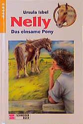 Nelly, Bd.9, Das einsame Pony - Ursula Isbel