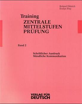 Training Zentrale Mittelstufenprüfung, neue Rechtschreibung, Bd.2, Schriftlicher Ausdruck - Mündliche Kommunikation