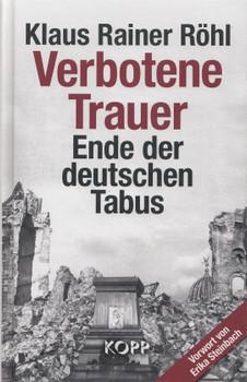 Verbotene Trauer: Ende der deutschen Tabus - Klaus Rainer Röhl [Gebundene Ausgabe]