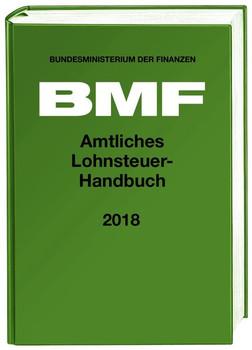 Amtliches Lohnsteuer-Handbuch 2018 [Gebundene Ausgabe]