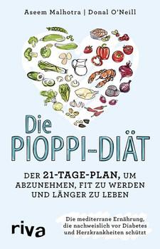 Die Pioppi-Diät. Der 21-Tage-Plan, um abzunehmen, fit zu werden und länger zu leben - Donal O'Neill  [Taschenbuch]