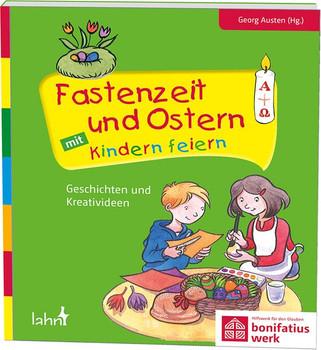 Fastenzeit und Ostern mit Kindern feiern. Geschichten und Kreativideen [Taschenbuch]