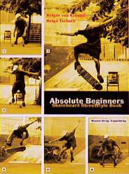 Absolute Beginners: Skateboard Streetstyle Book - Holger von Krosigk