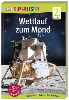 SUPERLESER! Wettlauf zum Mond. 2. Lesestufe Sach-Geschichten für Erstleser [Gebundene Ausgabe]