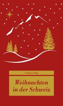 Weihnachten in der Schweiz. Herausgegeben von Dagmar Bhend [Taschenbuch]