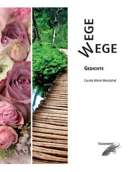 Wege. Gedichte - Carola Möck-Westphal  [Gebundene Ausgabe]