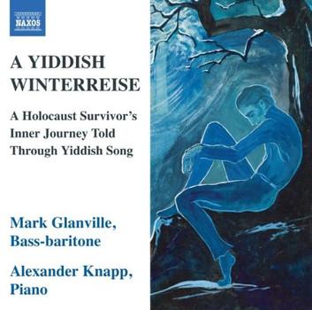 Mark Glanville - A Yiddish Winterreise