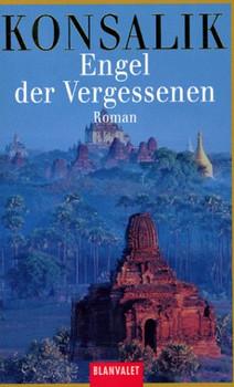 Engel der Vergessenen. Roman. - Heinz G. Konsalik