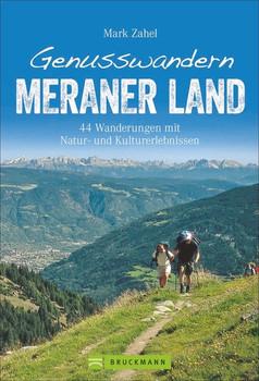 Genusswandern Meraner Land. 44 Touren zwischen Schnals-, Passeier- und Ultental - Mark Zahel  [Taschenbuch]