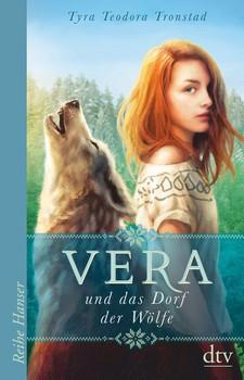 Vera und das Dorf der Wölfe - Tyra Teodora Tronstad  [Gebundene Ausgabe]