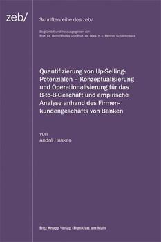 Quantifizierung von Up-Selling-Potenzialen – Konzeptualisierung und Operationalisierung für das B-to-B-Geschäft und empirische Analyse anhand des Firmenkundenbeschäfts von Banken - André Hasken  [Gebundene Ausgabe]