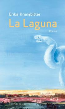 La Laguna - Erika Kronabitter  [Gebundene Ausgabe]