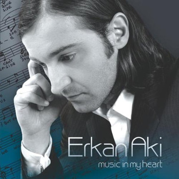 Erkan Aki - Music in My Heart