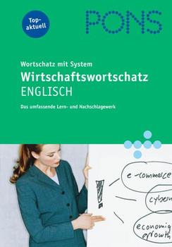 PONS Wirtschaftswortschatz mit System Englisch: Das umfassende Lern- und Nachschlagewerk - Gabriella Hirthe