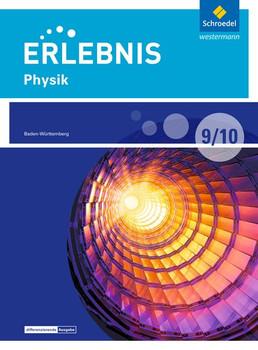 Erlebnis Physik / Erlebnis Physik - Differenzierende Ausgabe 2016 für Baden-Württemberg. Differenzierende Ausgabe 2016 für Baden-Württemberg / Schülerband 9 / 10 [Gebundene Ausgabe]