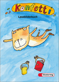 Konfetti. Das neue Unterrichtswerk zum Lesen- und Schreibenlernen: Konfetti, neue Rechtschreibung, Lesebilderbuch - Astrid Gebert