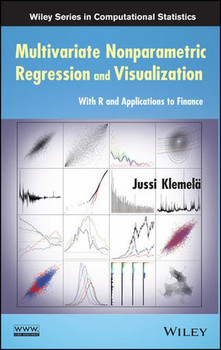 Multivariate Nonparametric Regression and Visualization. With R and Applications to Finance - Jussi Klemelä  [Gebundene Ausgabe]