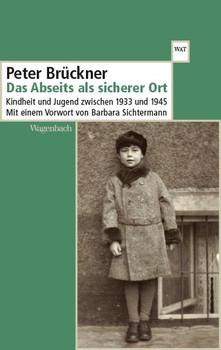 Das Abseits als sicherer Ort. Kindheit und Jugend zwischen 1933 und 1945 - Peter Brückner  [Taschenbuch]