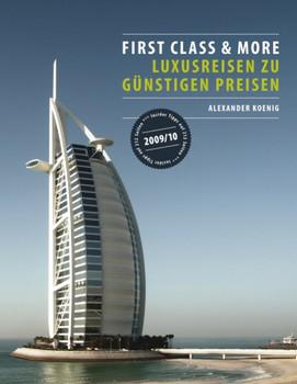 First Class & More: Luxusreisen zu günstigen Preisen - Alexander Koenig