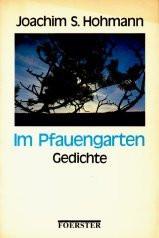 Im Pfauengarten. Roman. - Hohmann, Joachim S.