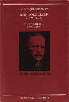 Reinhold Maier (1889-1971). Eine politische Biographie - Klaus J Matz [Gebundene Ausgabe]
